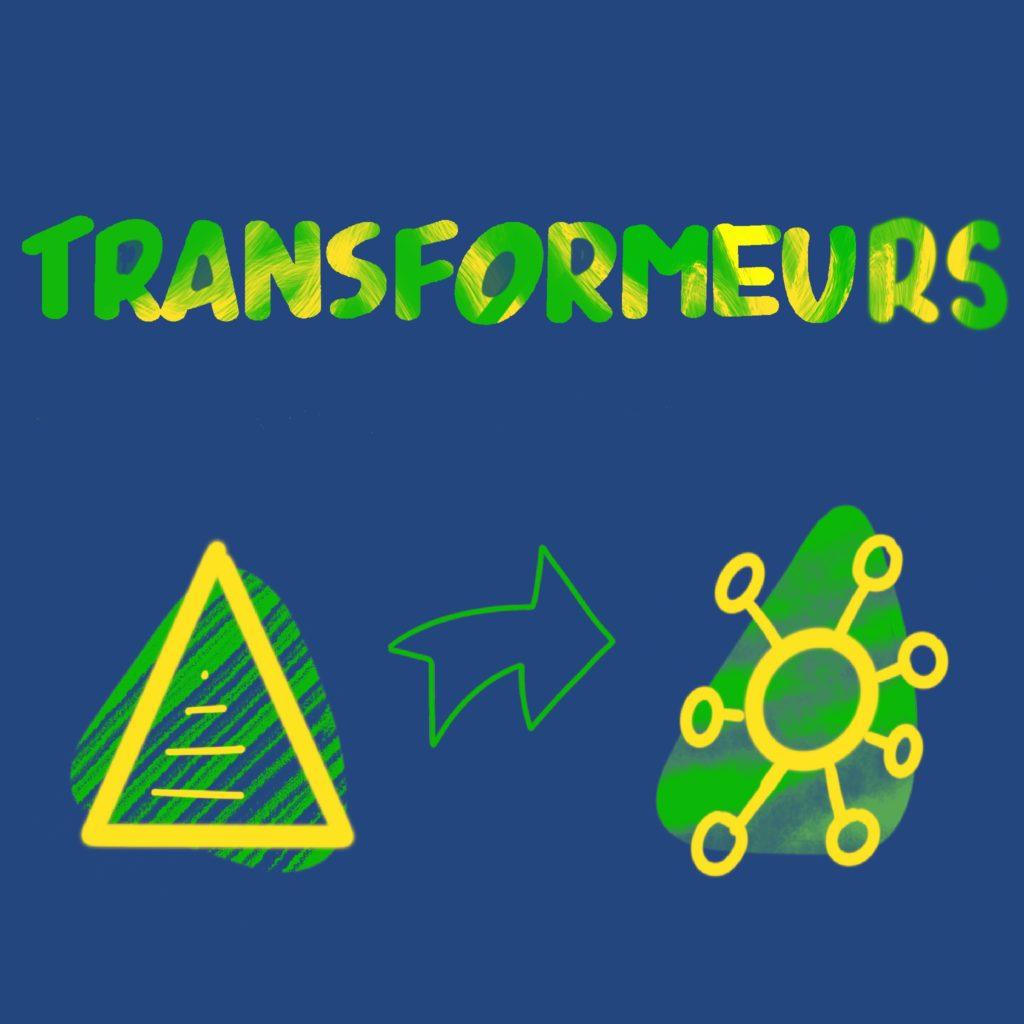 Transformeurs Podcast, transformation des organisations